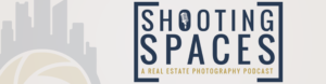 Shooting Spaces A real estate podcast